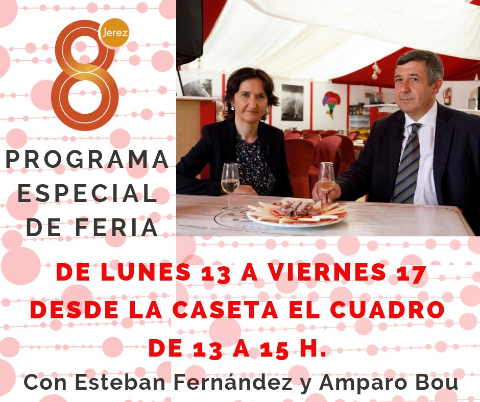 Esteban Fernández y Amparo Bou presentan el programa especial de 8TV desde la Feria de Jerez 2019.