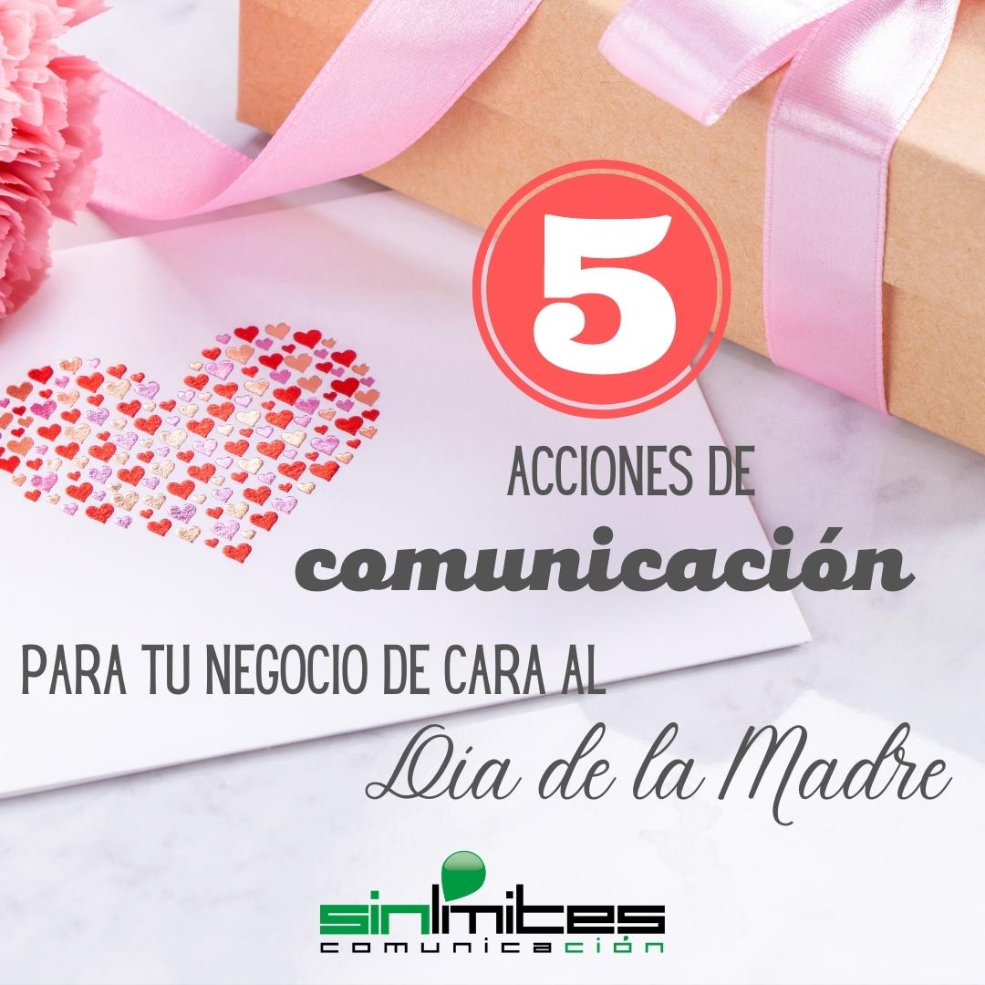cinco acciones de comunicación para regalos por el día de la madre